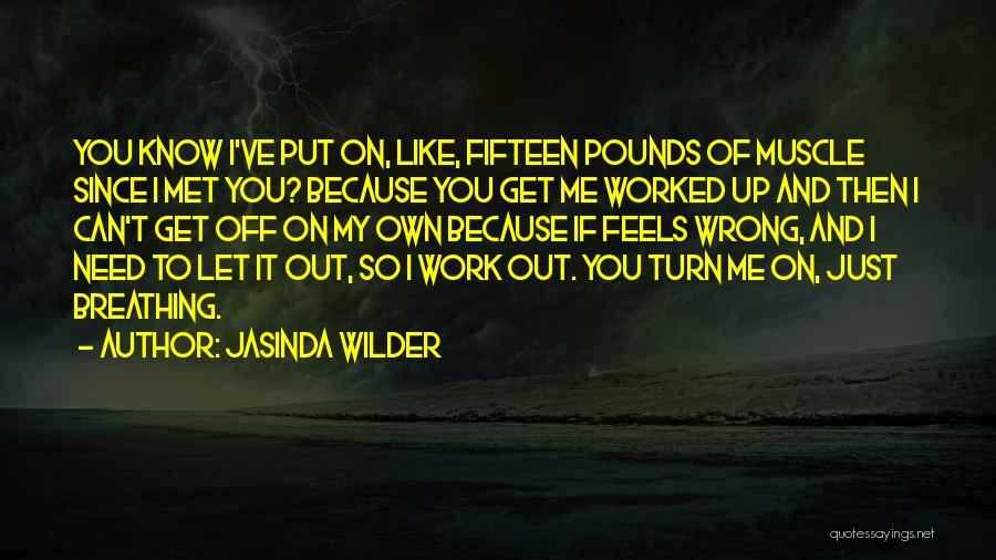 Just Met You Quotes By Jasinda Wilder