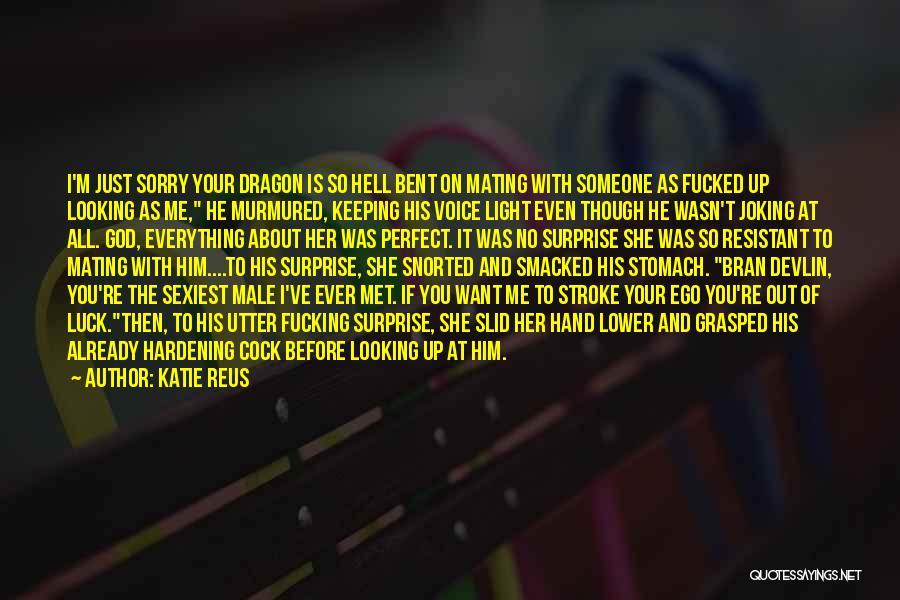 Just Met You Quotes By Katie Reus