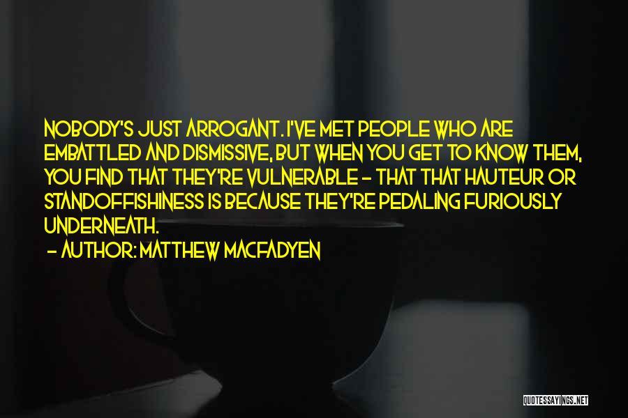 Just Met You Quotes By Matthew Macfadyen