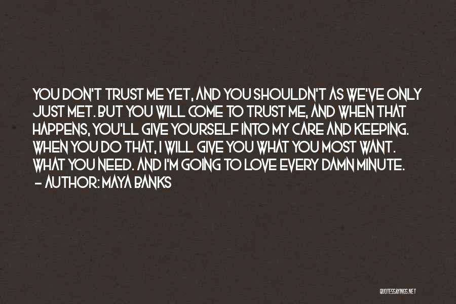 Just Met You Quotes By Maya Banks
