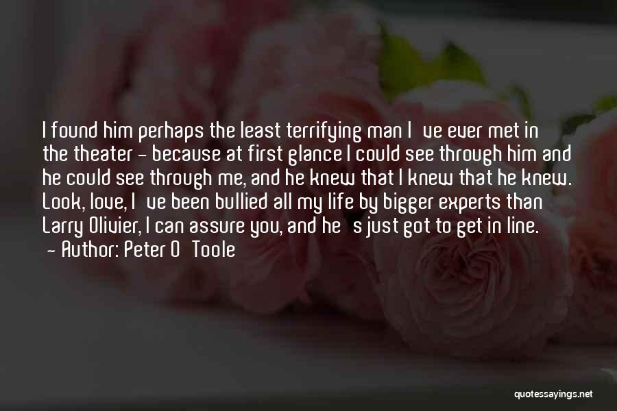 Just Met You Quotes By Peter O'Toole