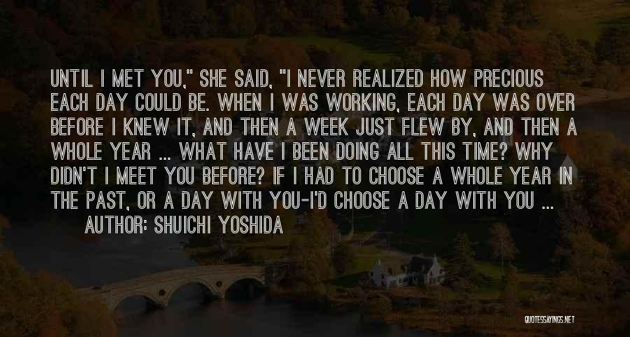 Just Met You Quotes By Shuichi Yoshida
