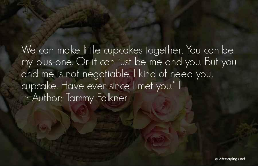 Just Met You Quotes By Tammy Falkner