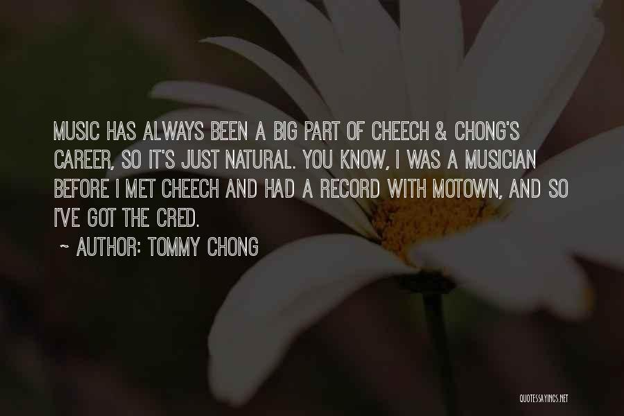 Just Met You Quotes By Tommy Chong