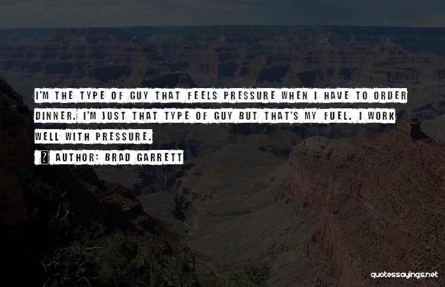 Just My Type Quotes By Brad Garrett