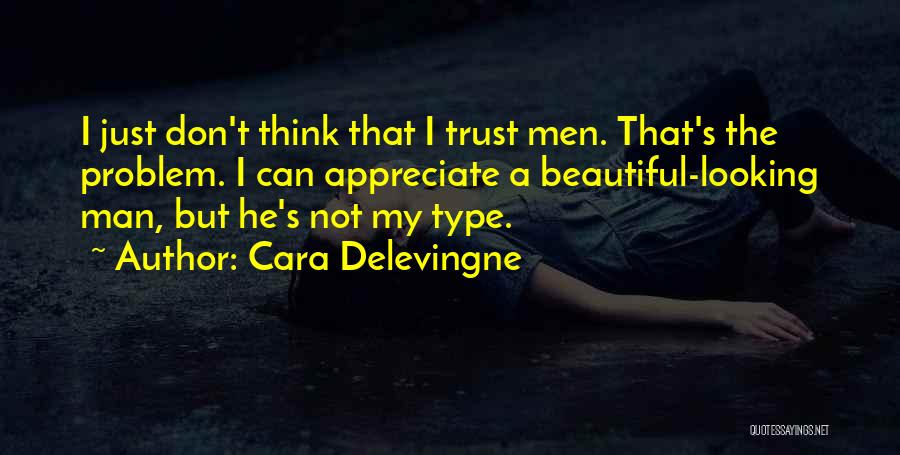Just My Type Quotes By Cara Delevingne