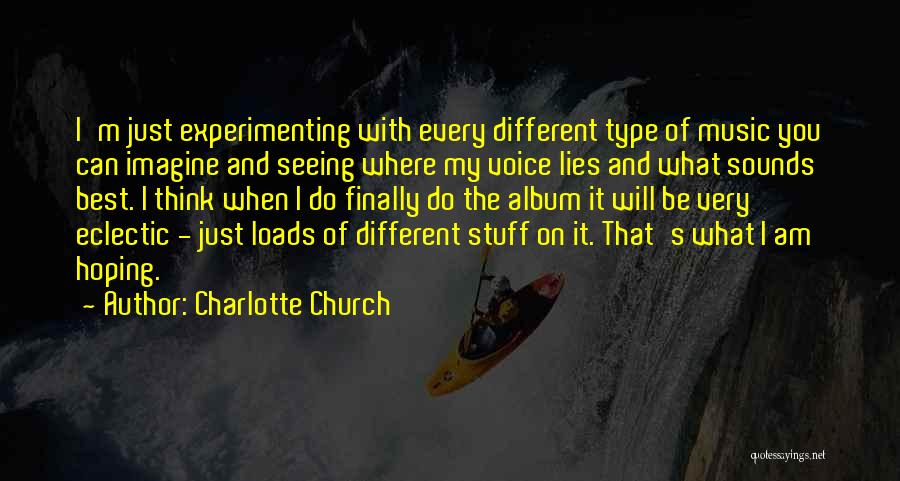 Just My Type Quotes By Charlotte Church