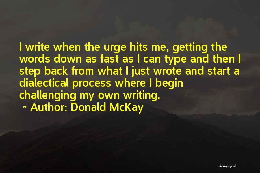 Just My Type Quotes By Donald McKay