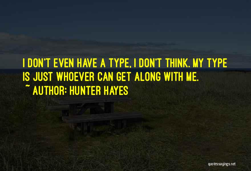 Just My Type Quotes By Hunter Hayes