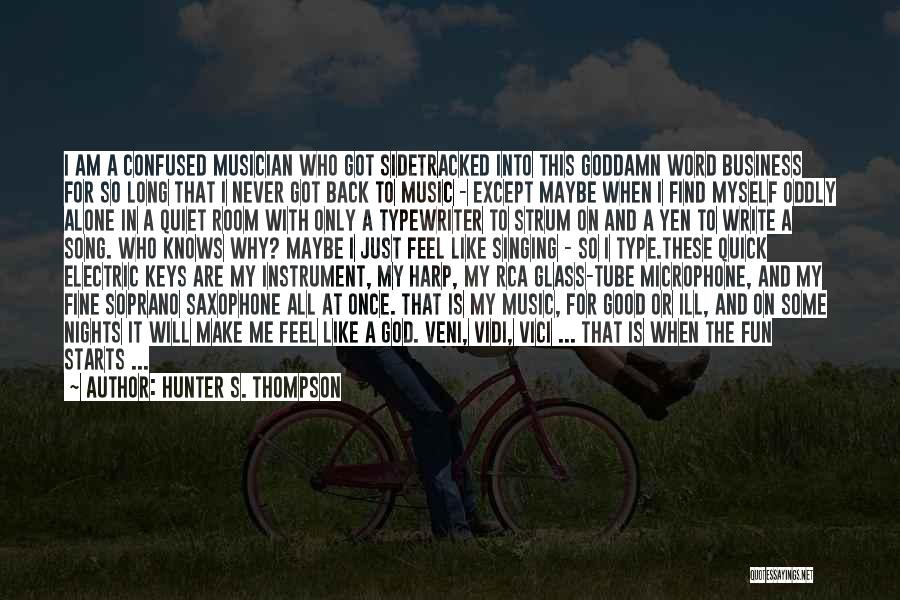 Just My Type Quotes By Hunter S. Thompson
