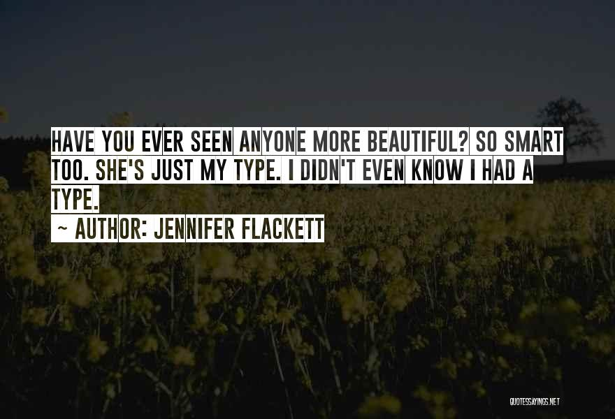 Just My Type Quotes By Jennifer Flackett