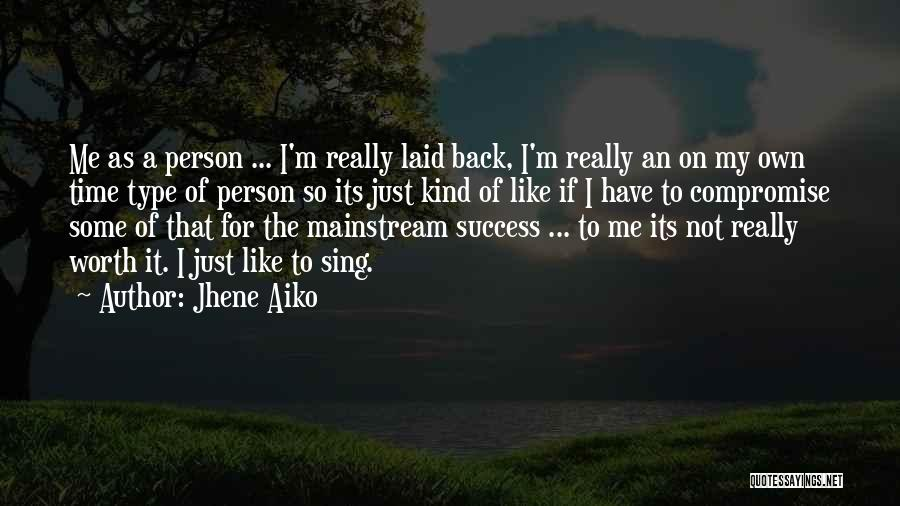 Just My Type Quotes By Jhene Aiko