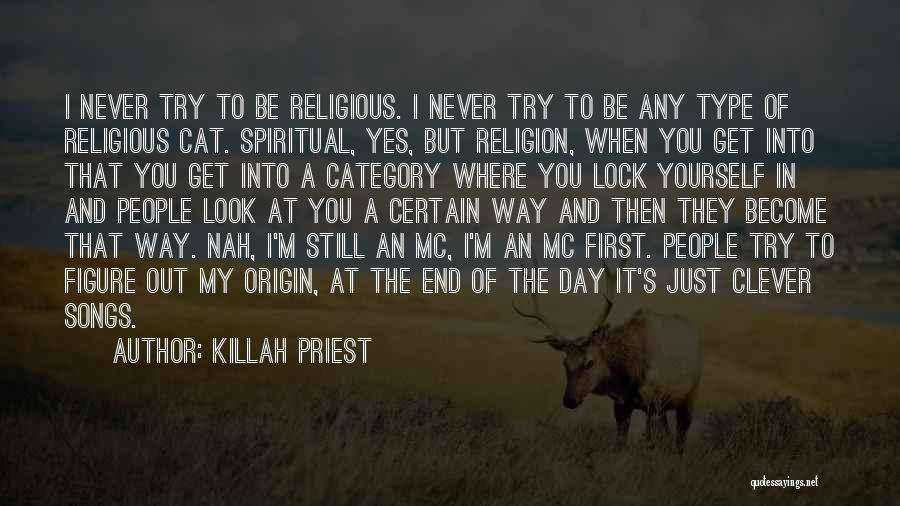 Just My Type Quotes By Killah Priest