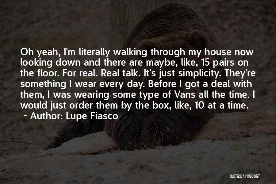 Just My Type Quotes By Lupe Fiasco