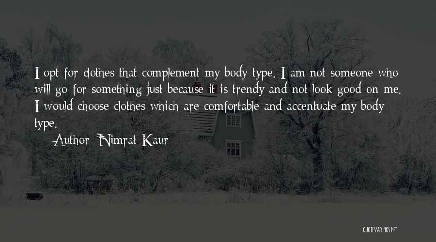 Just My Type Quotes By Nimrat Kaur