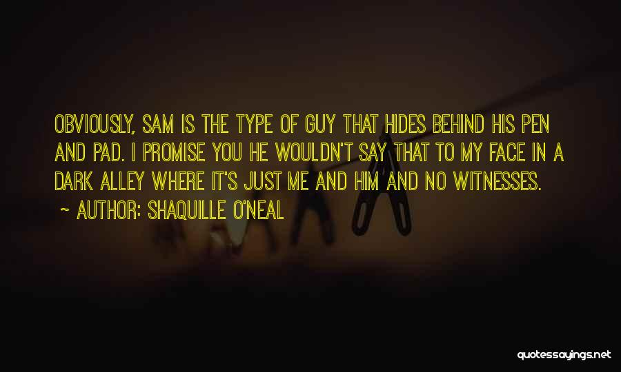Just My Type Quotes By Shaquille O'Neal