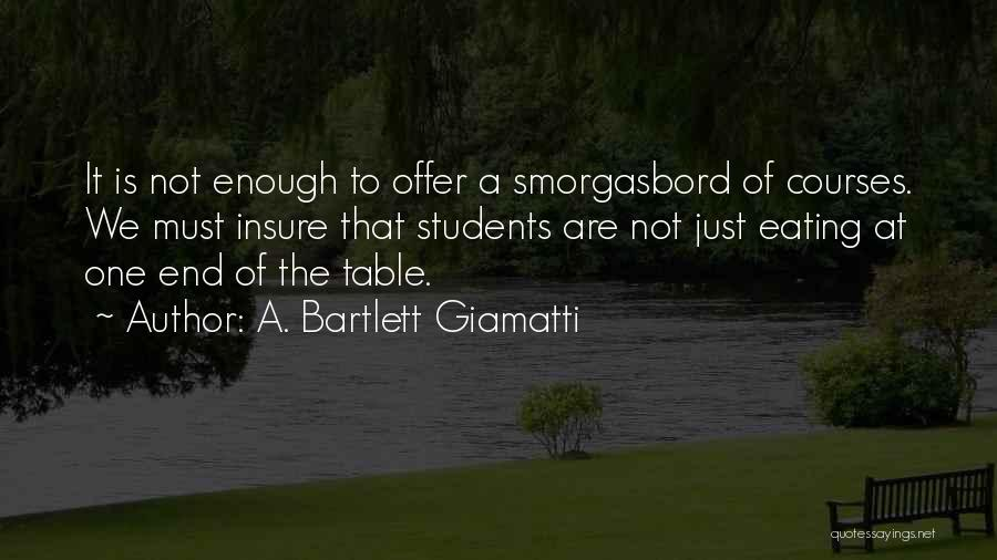 Just Not Enough Quotes By A. Bartlett Giamatti