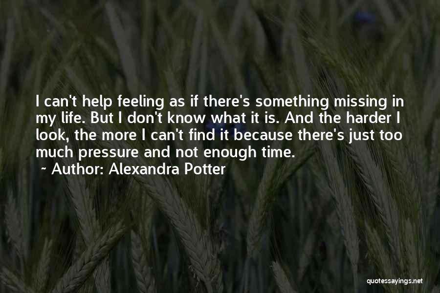 Just Not Enough Quotes By Alexandra Potter
