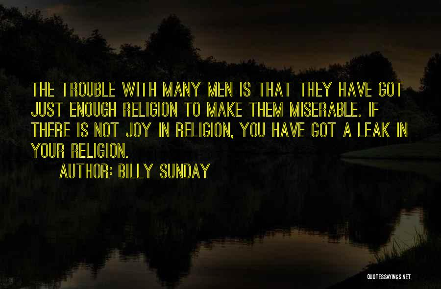 Just Not Enough Quotes By Billy Sunday