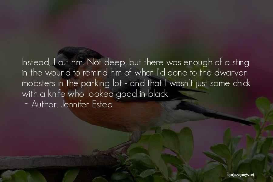 Just Not Enough Quotes By Jennifer Estep
