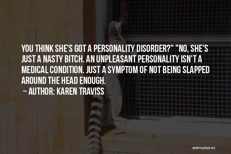 Just Not Enough Quotes By Karen Traviss