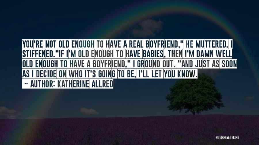 Just Not Enough Quotes By Katherine Allred
