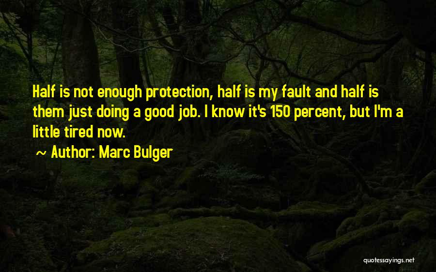 Just Not Enough Quotes By Marc Bulger