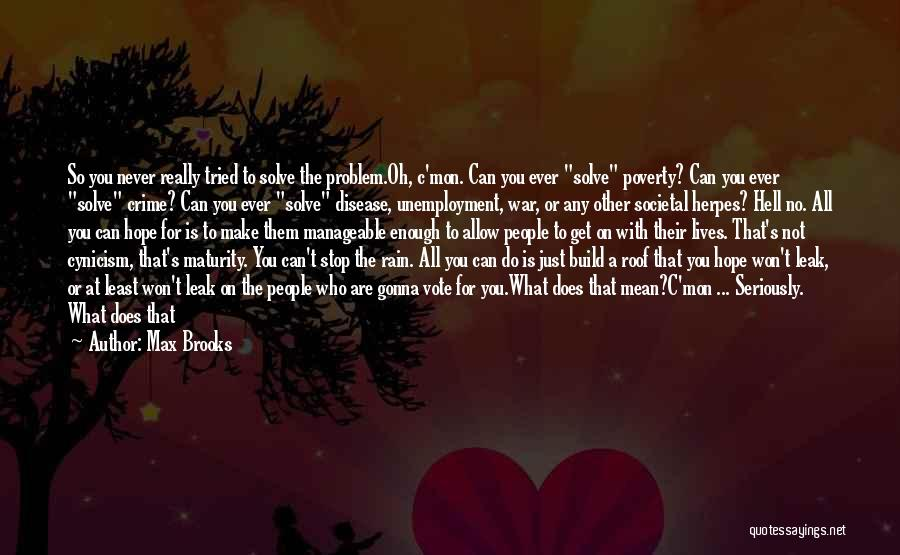 Just Not Enough Quotes By Max Brooks