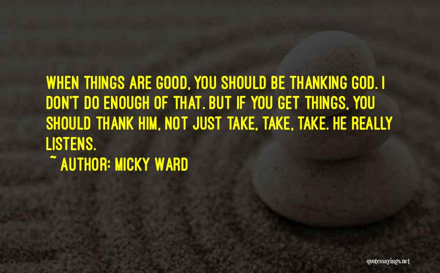 Just Not Enough Quotes By Micky Ward