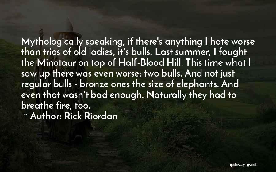 Just Not Enough Quotes By Rick Riordan