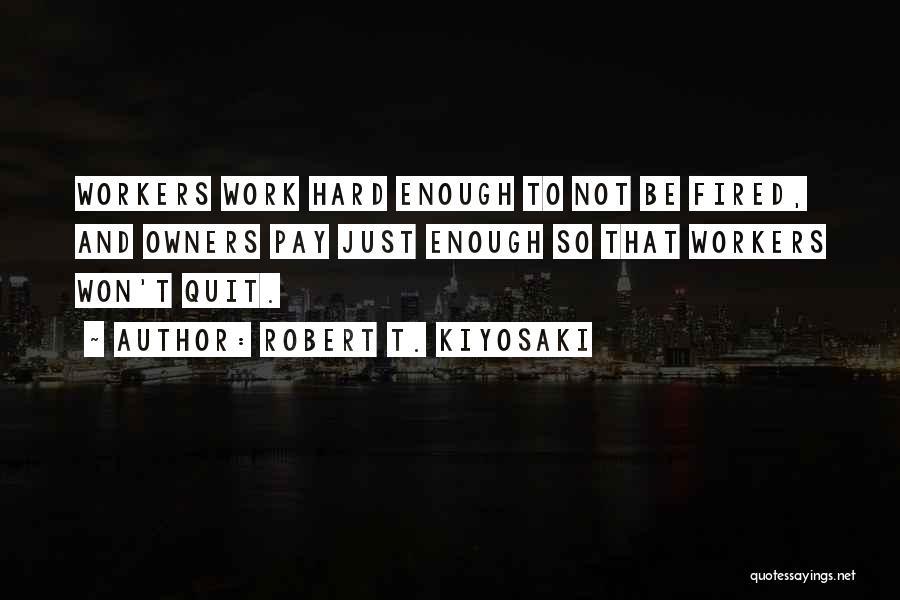 Just Not Enough Quotes By Robert T. Kiyosaki