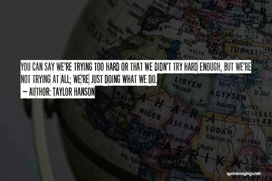 Just Not Enough Quotes By Taylor Hanson