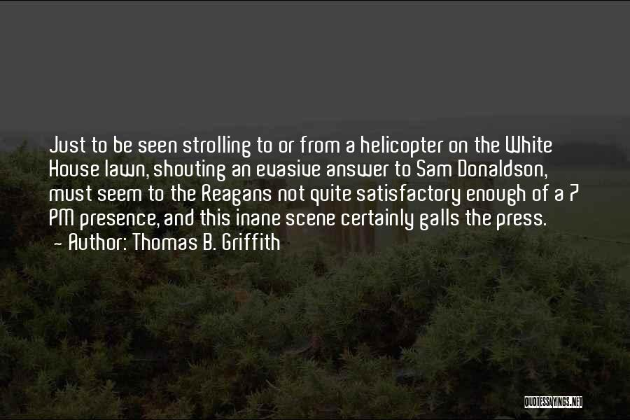 Just Not Enough Quotes By Thomas B. Griffith