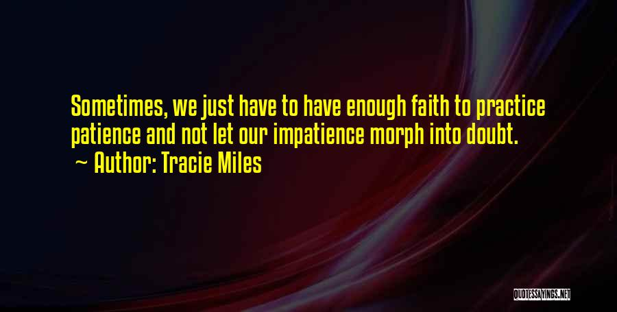 Just Not Enough Quotes By Tracie Miles