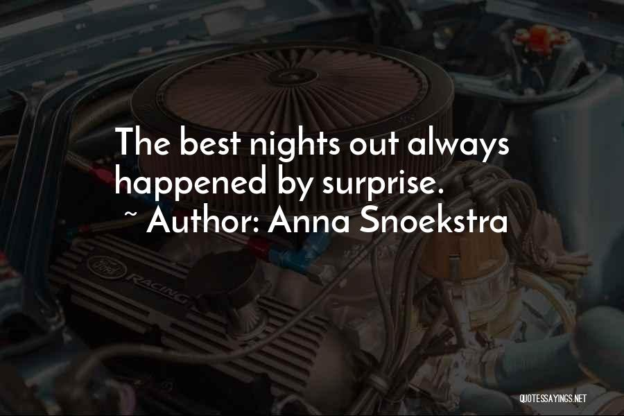 Just One Of Those Nights Quotes By Anna Snoekstra