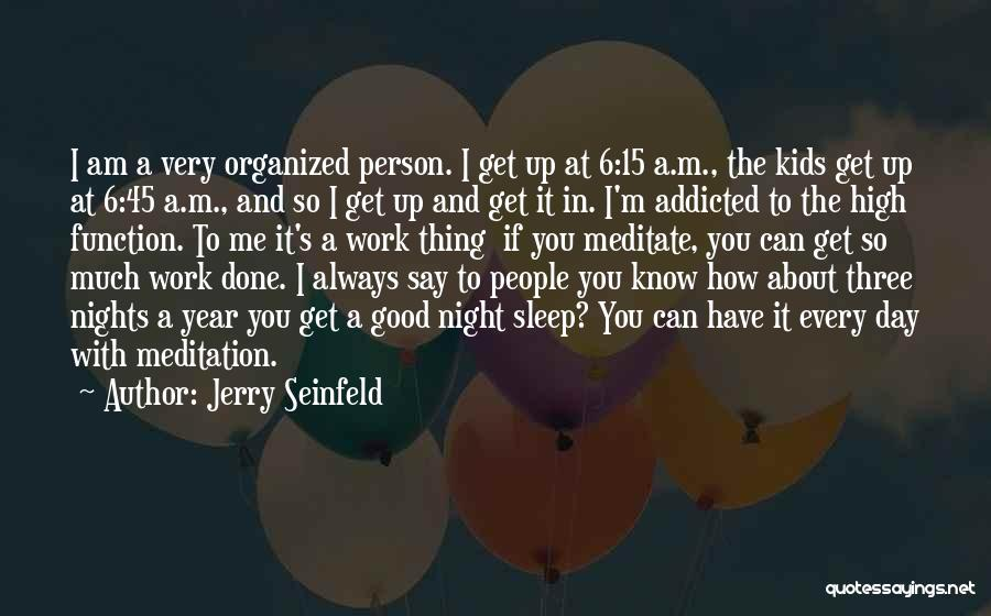 Just One Of Those Nights Quotes By Jerry Seinfeld