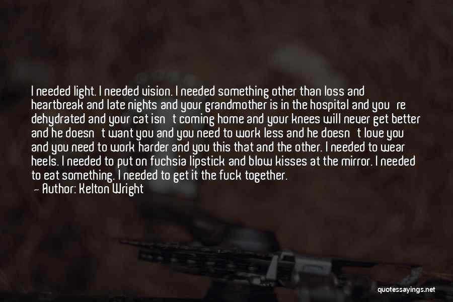 Just One Of Those Nights Quotes By Kelton Wright