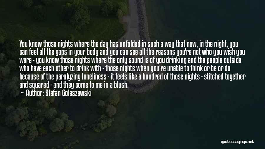 Just One Of Those Nights Quotes By Stefan Golaszewski