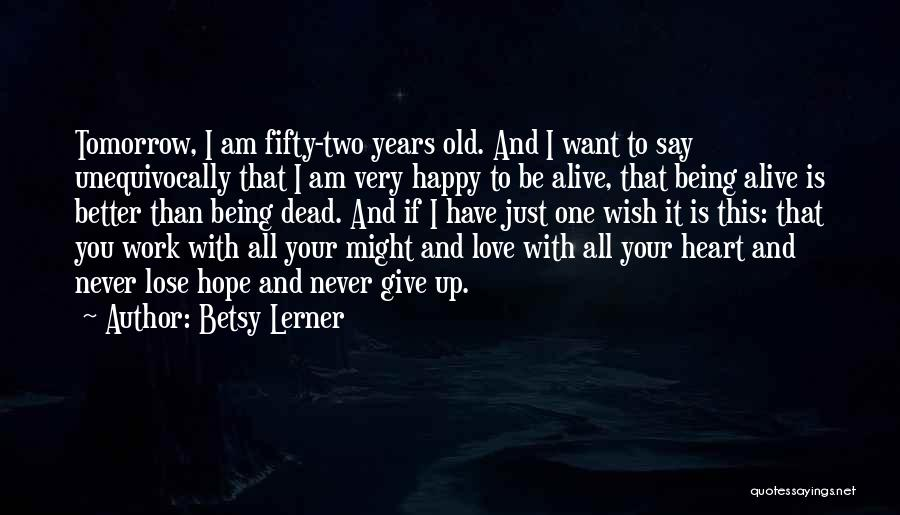 Just One Wish Quotes By Betsy Lerner
