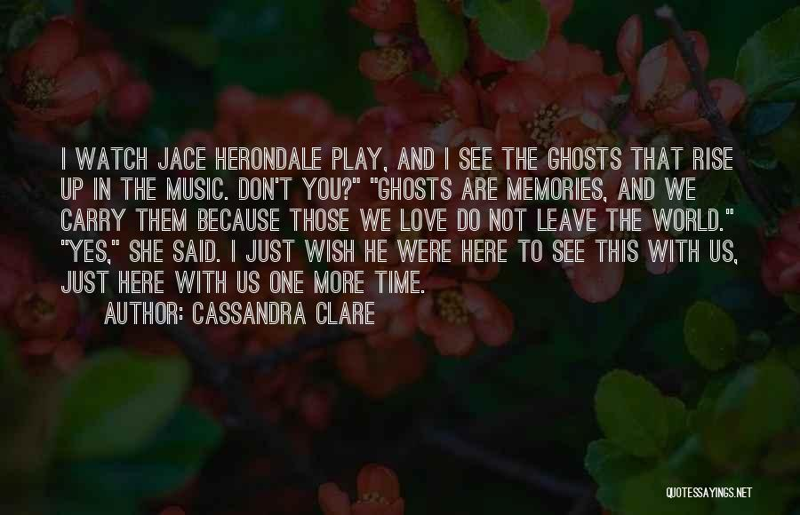 Just One Wish Quotes By Cassandra Clare