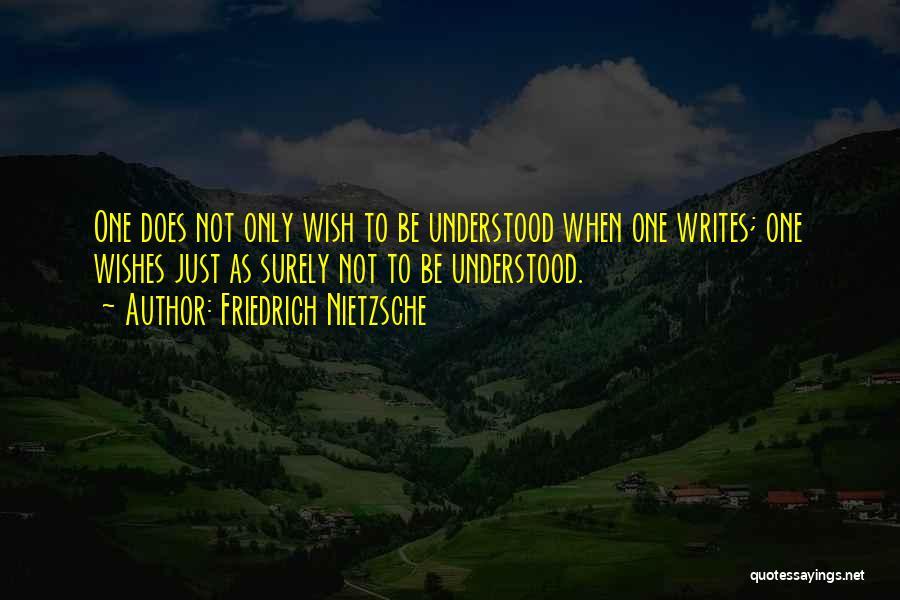 Just One Wish Quotes By Friedrich Nietzsche