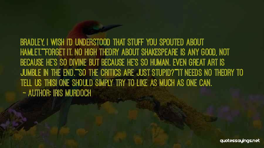 Just One Wish Quotes By Iris Murdoch