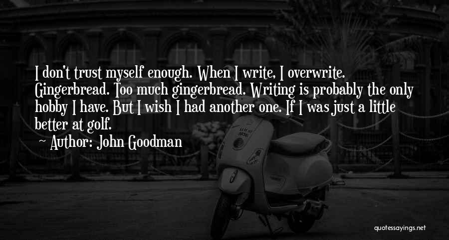 Just One Wish Quotes By John Goodman