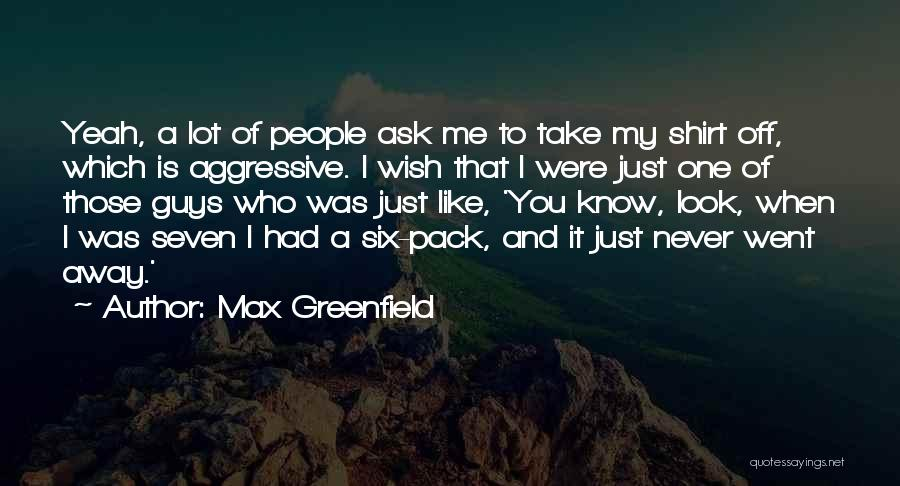Just One Wish Quotes By Max Greenfield