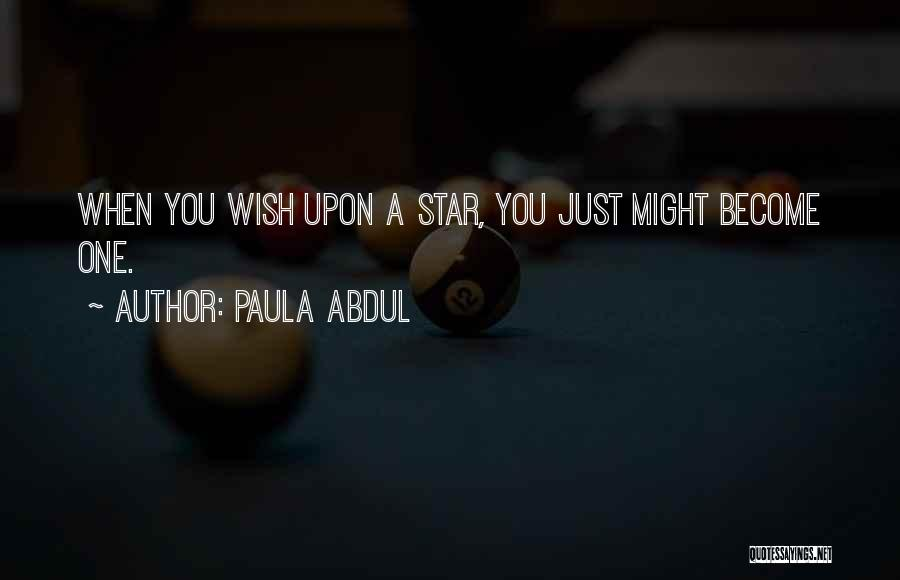 Just One Wish Quotes By Paula Abdul