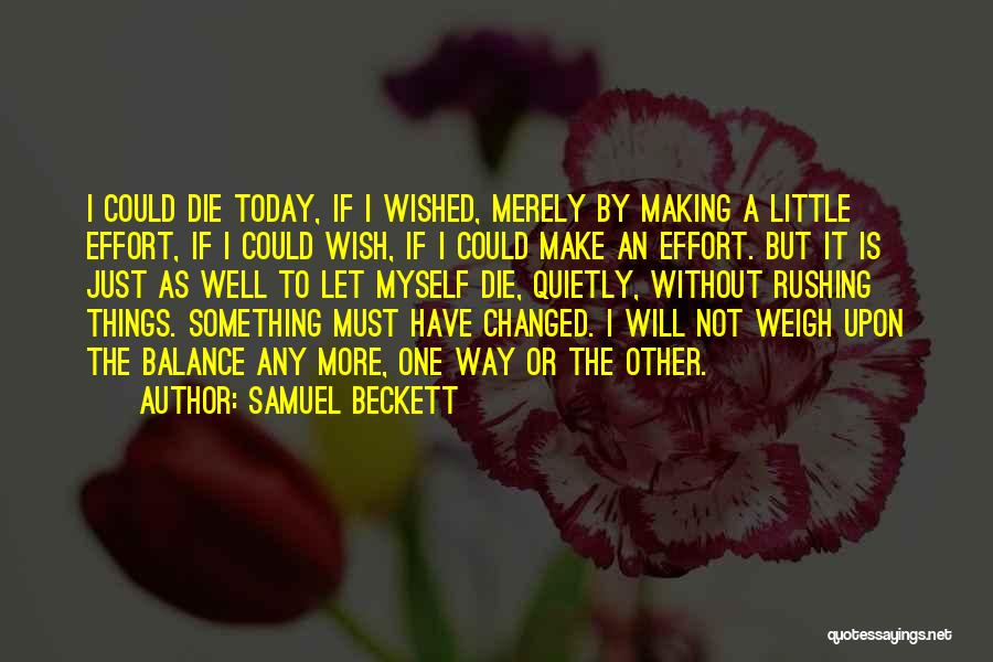 Just One Wish Quotes By Samuel Beckett