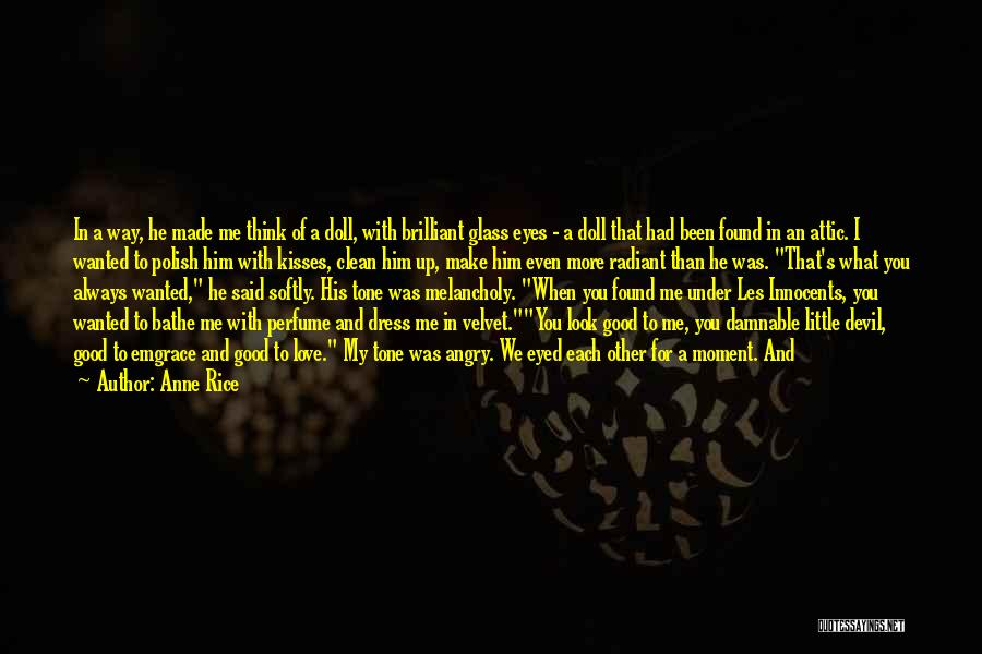 Just Remember That I Love You Quotes By Anne Rice
