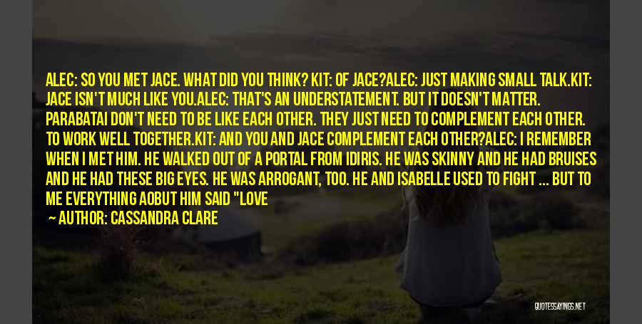Just Remember That I Love You Quotes By Cassandra Clare