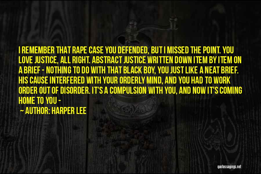 Just Remember That I Love You Quotes By Harper Lee