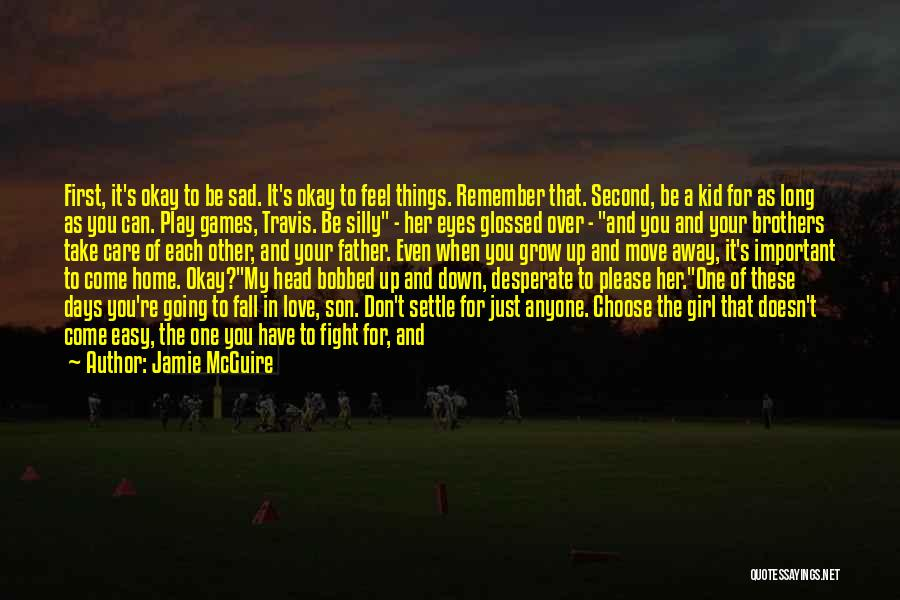 Just Remember That I Love You Quotes By Jamie McGuire